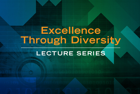 Excellence Through Diversity Lecture Series Banner
