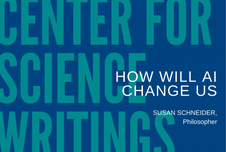 poster, reads: center for science writings, how will AI change us, susan schneider, philosopher