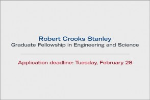 Robert Crooks Stanley Graduate Fellowship in Engineering and Science deadline is February 28.